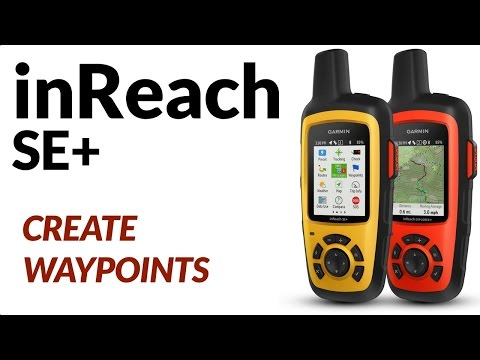 How to Create Waypoints With Your Garmin inReach SE+ and Earthmate
