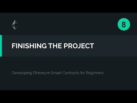 08. Finishing the Smart Contract and Using it on Ropsten