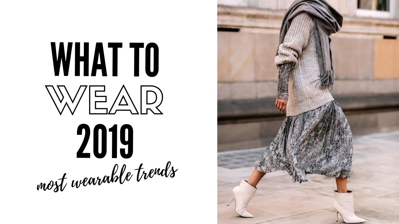 Top Wearable Fashion Trends 2019 - How To Style