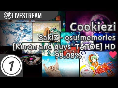 Cookiezi | SakiZ - osu!memories [Kuron and guys' TATOE] +HD | 99 08