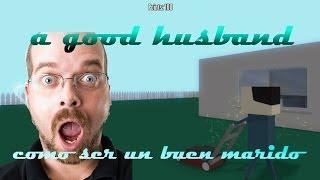CÓMO SER UN BUEN MARIDO: A Good Husband