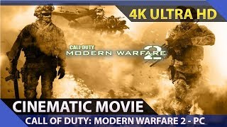 Call of Duty: Modern Warfare 2 - Cinematic Movie / PC 4K Ultra HD 60fps