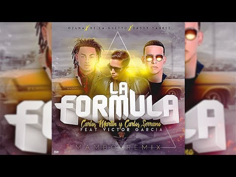 De La Ghetto, Daddy Yankee & Ozuna - La Formula [Mambo Remix]