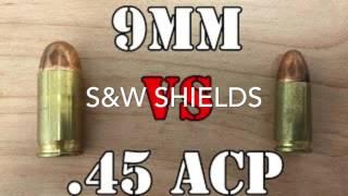 s shields 9mm vs 45 acp