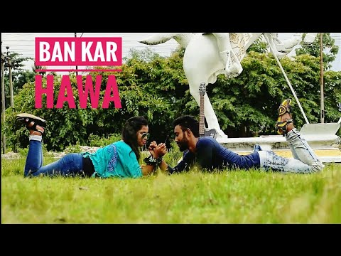 Ban Kar Hawa | Full Video | Sad Romantic Song | Ashwini Bhardwaj | New Hindi Song 2018
