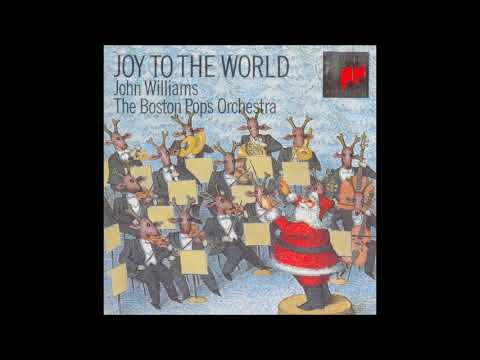 Joy to the World, with the Boston Pops Orchestra conducted by John Williams