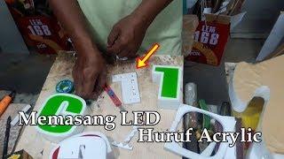 Cara Memasang LED Pada Huruf Acrylic