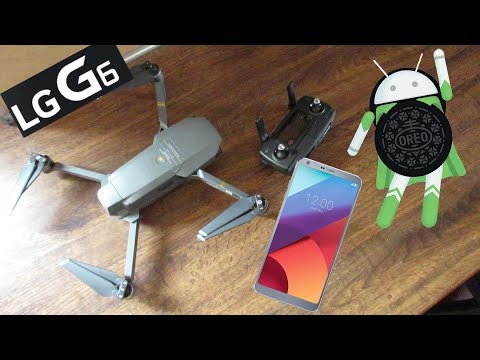 LG G6 with OREO connecting to DJI MAVIC PRO or SPARK - YouTube