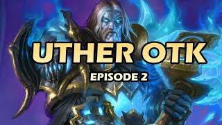Uther OTK - Hearthstone Episode 2