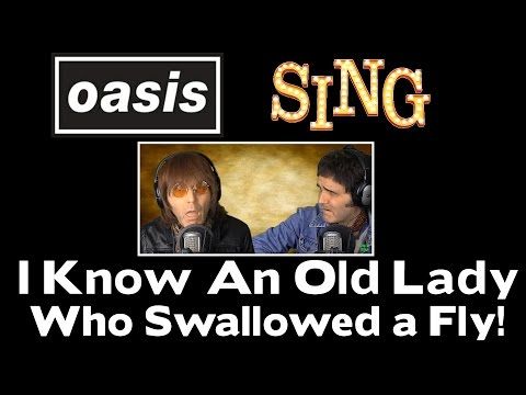 SO SO FUNNY!!! - OASIS sing a Nursery Rhyme - I Know An Old Lady