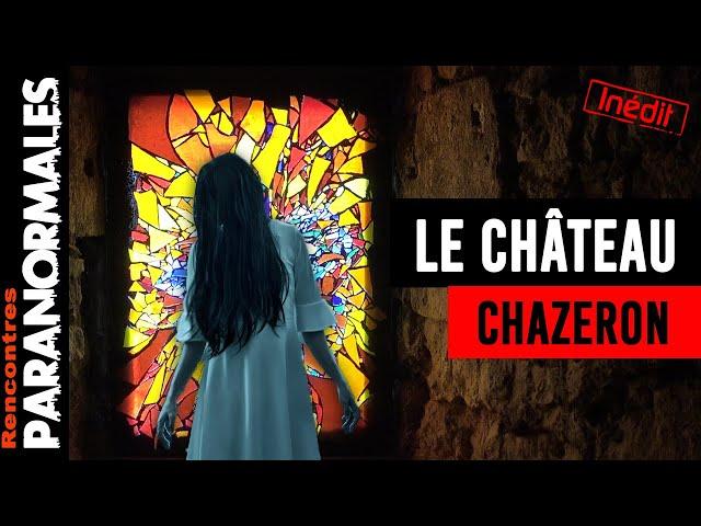Enquête Paranormale : Dans le Château Chazeron