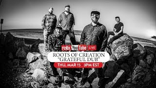 """Roots of Creation """"Grateful Dub"""" Live at Relix"""