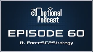 The Co-Optional Podcast Ep. 60 ft. ForceSC2Strategy [strong language]