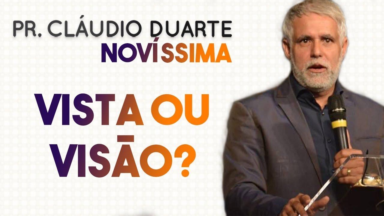 Pastor Cláudio Duarte - Vista ou Visão? | Palavras de Fé