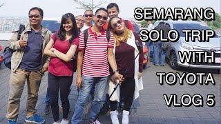 SEMARANG - SOLO WITH TOYOTA | VLOG 5