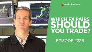 How To Decide Which Forex Pairs I Should Trade with FX Coach Andrew Mitchem