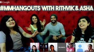 #MMHangouts with Rithvik Dhanjani and Asha Negi