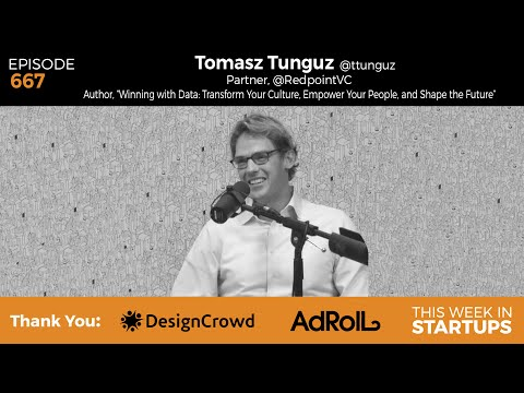 "E667: Tomasz Tunguz, Redpoint VC & ""Winning with Data,"" use data to transform, startup advice & more"