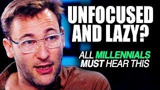 MOST INCREDIBLE SPEECH - Simon Sinek on Millennials and Laziness   SO INSPIRING!