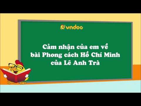Cảm nhận của em về bài Phong cách Hồ Chí Minh của Lê Anh Trà – VnDoc.com