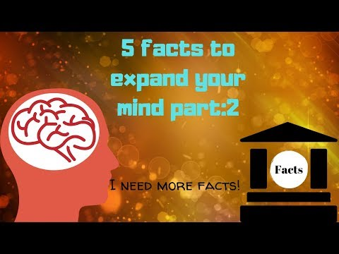 Top 5 Facts To Expand Your Mind Part:2