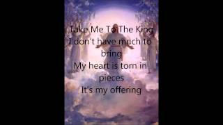 Tamela Mann Take Me To The King Lyrics