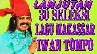 Lanjutan 30 Seleksi Lagu Makassar Iwan Tompo