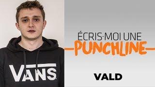 Écris moi une Punchline avec Vald !