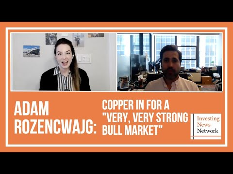 """Adam Rozencwajg: Copper in for a """"Very, Very Strong Bull Market"""""""
