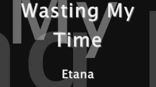 Wasting My Time - Etana