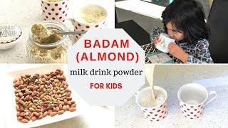 BADAM (ALMOND) MILK DRINK POWDER Recipe ( For 1 Toddlers & Kids )