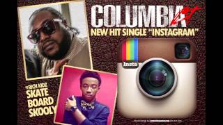 Download Columbia BT Feat. Rich kidz Skate board skooly - Instagram MP3 song and Music Video
