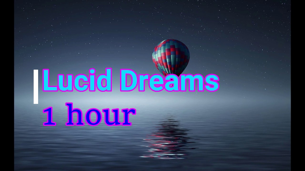 Lucid Dream 1 Hour   Meditation Music, Relaxation,Calm, Ambient Music