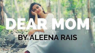 Dear Mom By Aleena Rais [Gratitude Poetry For Mothers] [#SpokenWords]