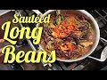 Easy Vegetable Recipe - Long Beans Sauteed with Onions, Peppers, Mushrooms (Bright Line Eating!)