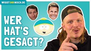 Finch Asozial: Dieter Bohlen, Klaus Kinski, Al Bundy oder Eric Cartman - Wer hat's gesagt?