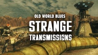 Old World Blues 2: Strange Transmissions - Fallout New Vegas Lore