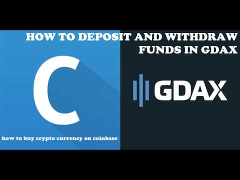 HOW TO DEPOSIT AND WITHDRAW FUNDS IN GDAX