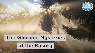 The Rosary: Glorious Mysteries | Catholic Central