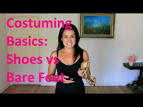 Shoes vs Bare Feet || Costuming and Professional Performance Techniques