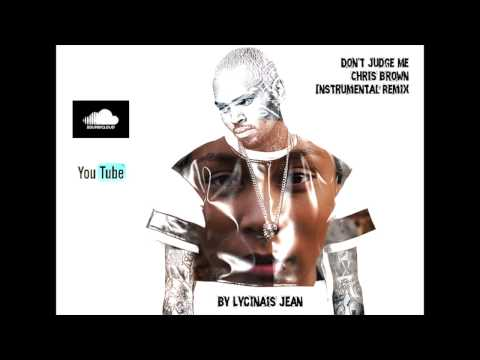 Don't Judge Me (Chris Brown) Instrumental Remix By Lycinaïs Jean (no master)