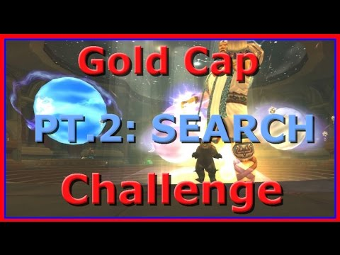 How to Hit Gold Cap Before Warlords of Draenor - Part 2 - Search