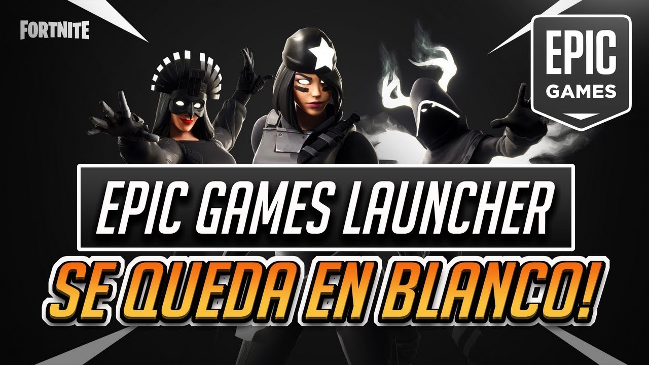 Error Epic Games Launcher BUG Se Queda En Blanco Fortnite ...