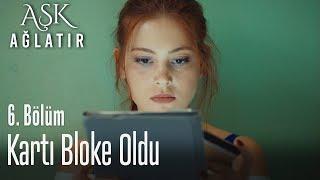 Nalan'ın kartı bloke oldu - Aşk Ağlatır 6. Bölüm