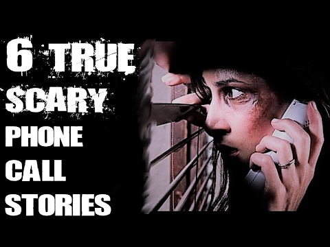 6 TRUE Scary Phone Call Stories