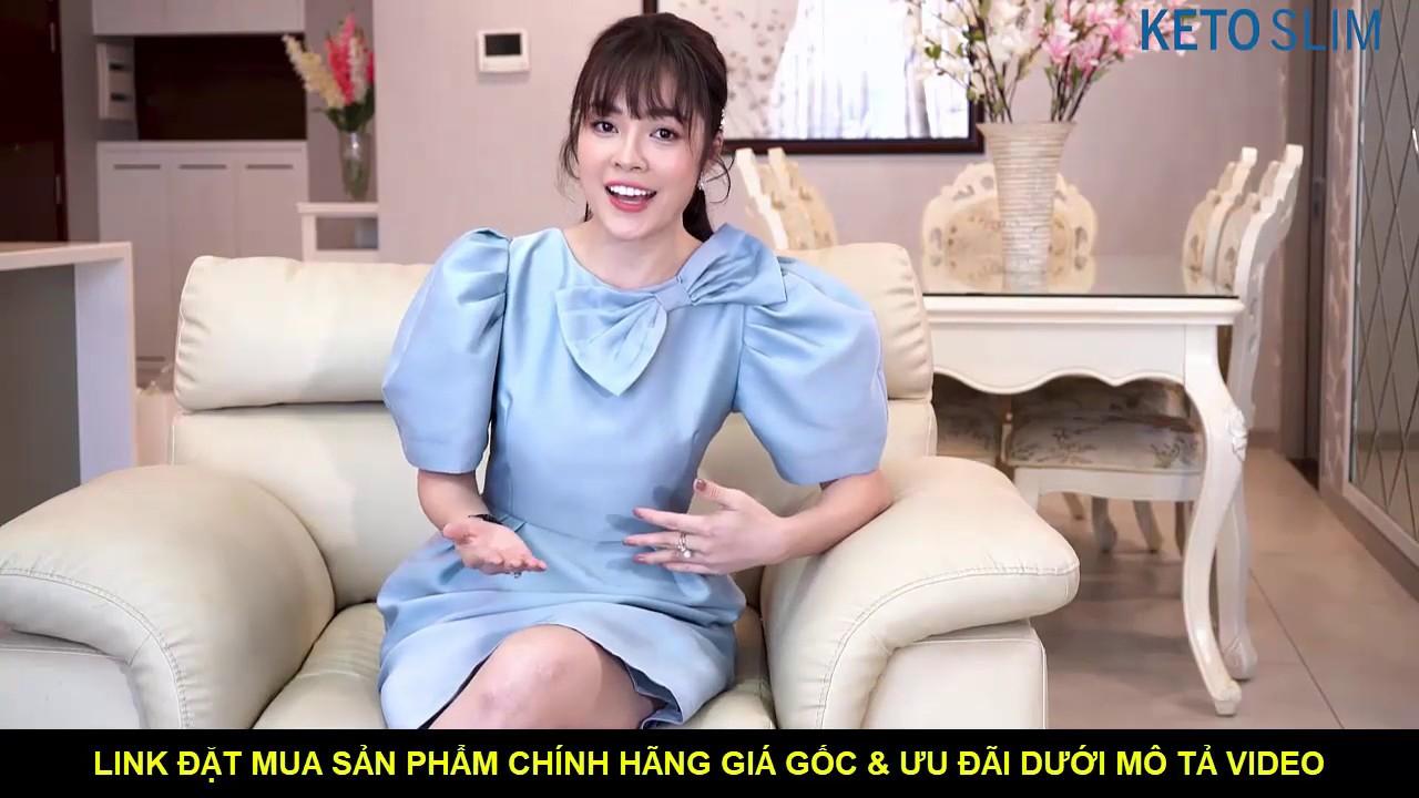 Keto Slim Review | Dương Cẩm Lynh Chia Sẻ Keto Slim Giảm Cân Có Tốt Không? Mua Ở Đâu Chính Hãng?
