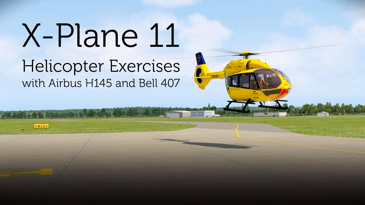 X Plane 11 Helicopter : Plane helicopter exercises airbus h bell