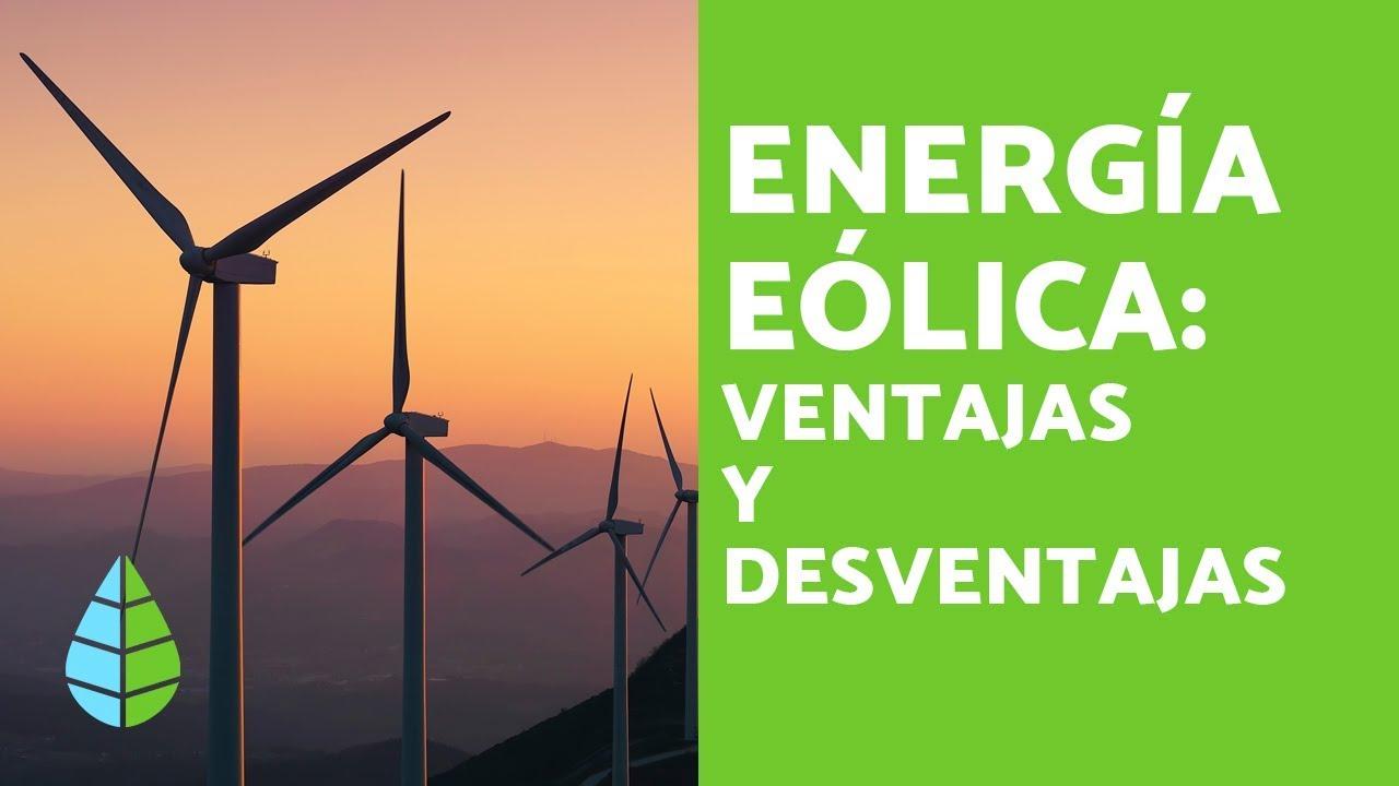 Energías Renovables Ventajas Y Desventajas De La Energía Eólica Youtube