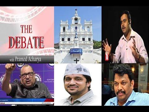 Goa Church Supports PDA Agitation: Michael Lobo debates with Valmiki Naik(AAP) & Trajano D'Mello(GF)