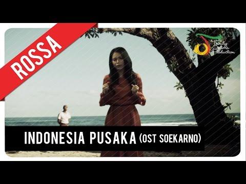 Rossa -  Indonesia Pusaka | OST Soekarno